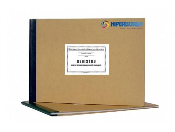Registru pentru înscrierea copiilor în grădiniţe, coperta carton gros-hartie